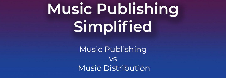 Music Publishing v Music Distribution