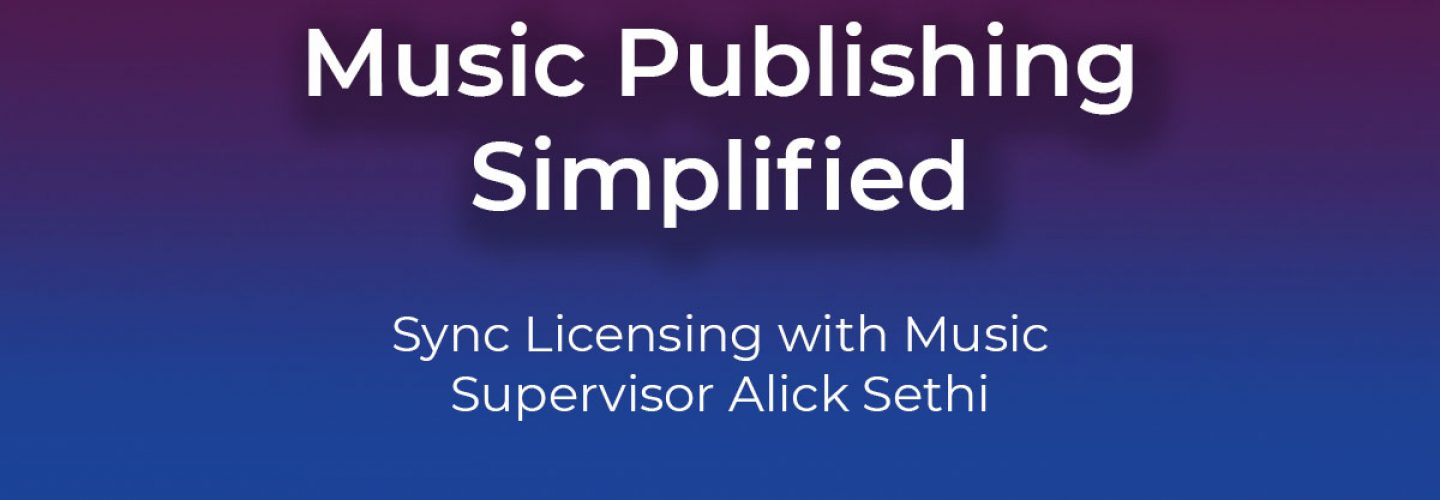 Sync Licensing with Alick Sethi