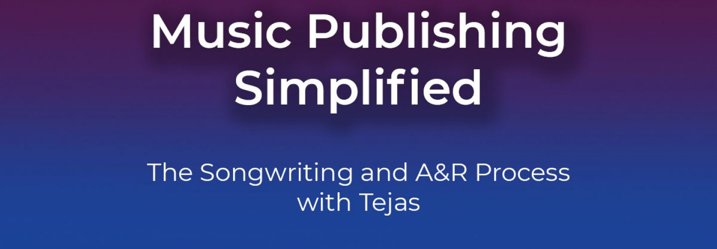 Songwriting and A&R with Tejas